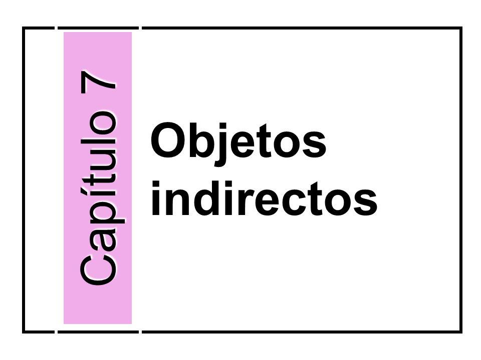 Objetos indirectos Capítulo 7