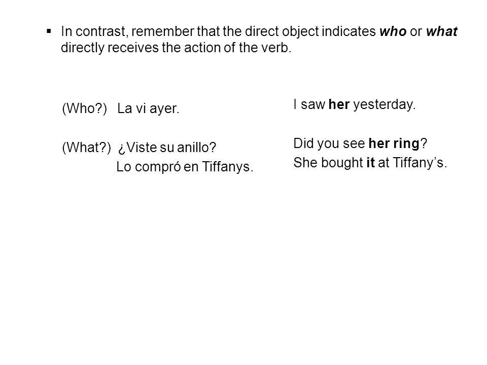 Los pronombres de los objetos indirectos meme(to/for me)José me dio un reloj.