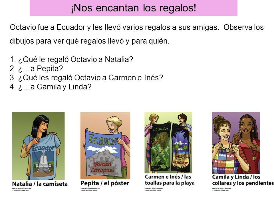 ¡Nos encantan los regalos. Octavio fue a Ecuador y les llevó varios regalos a sus amigas.