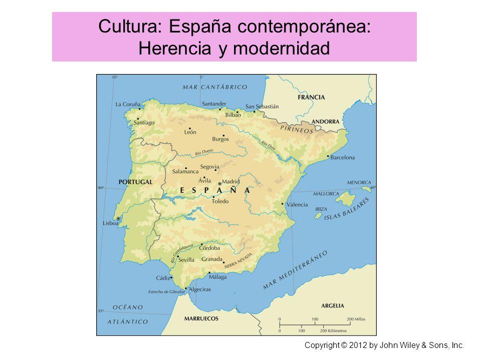 Cultura: España contemporánea: Herencia y modernidad Copyright © 2012 by John Wiley & Sons, Inc.