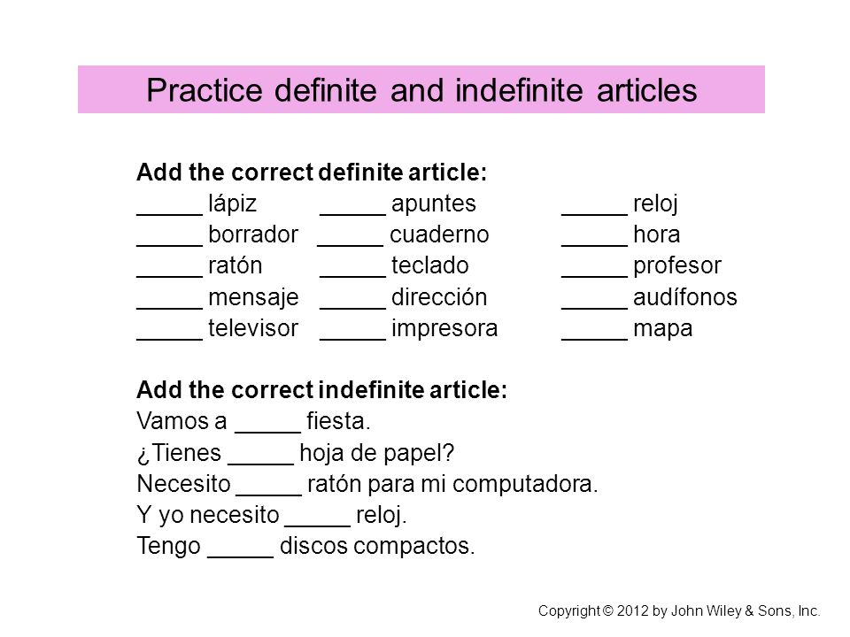 Practice definite and indefinite articles Add the correct definite article: _____ lápiz _____ apuntes_____ reloj _____ borrador _____ cuaderno _____ h