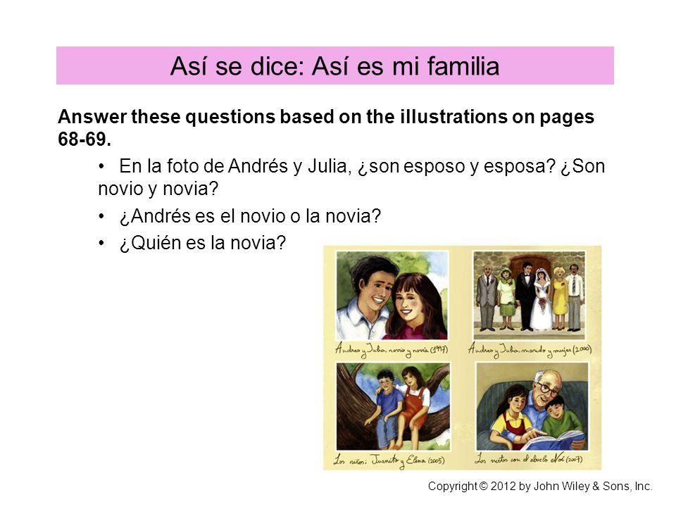 Answer these questions based on the illustrations on pages 68-69. En la foto de Andrés y Julia, ¿son esposo y esposa? ¿Son novio y novia? ¿Andrés es e