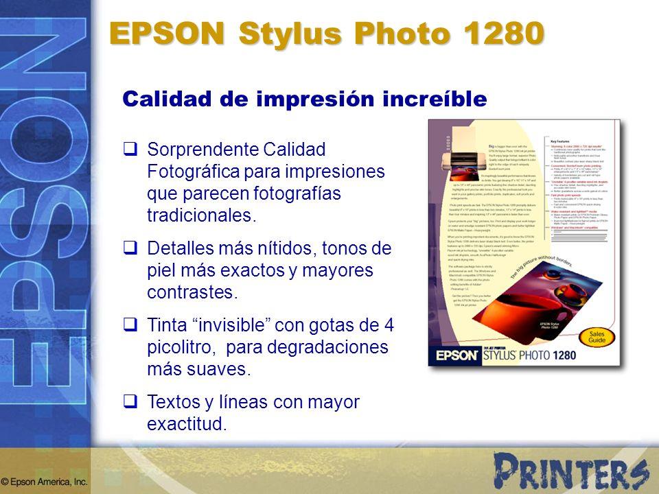 Calidad de impresión increíble EPSON Stylus Photo 1280 Sorprendente Calidad Fotográfica para impresiones que parecen fotografías tradicionales.