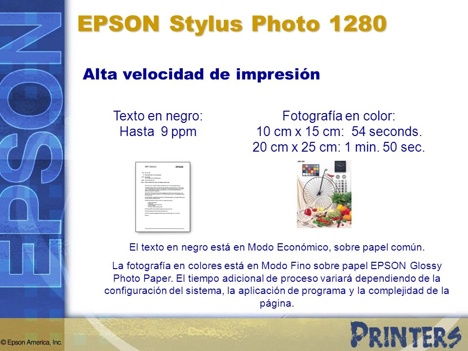 Alta velocidad de impresión Texto en negro: Hasta 9 ppm El texto en negro está en Modo Económico, sobre papel común.