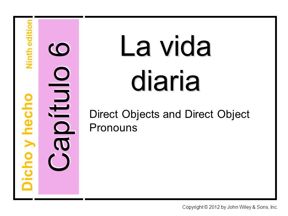 Práctica: Direct-object pronouns Completa los siguientes diálogos.