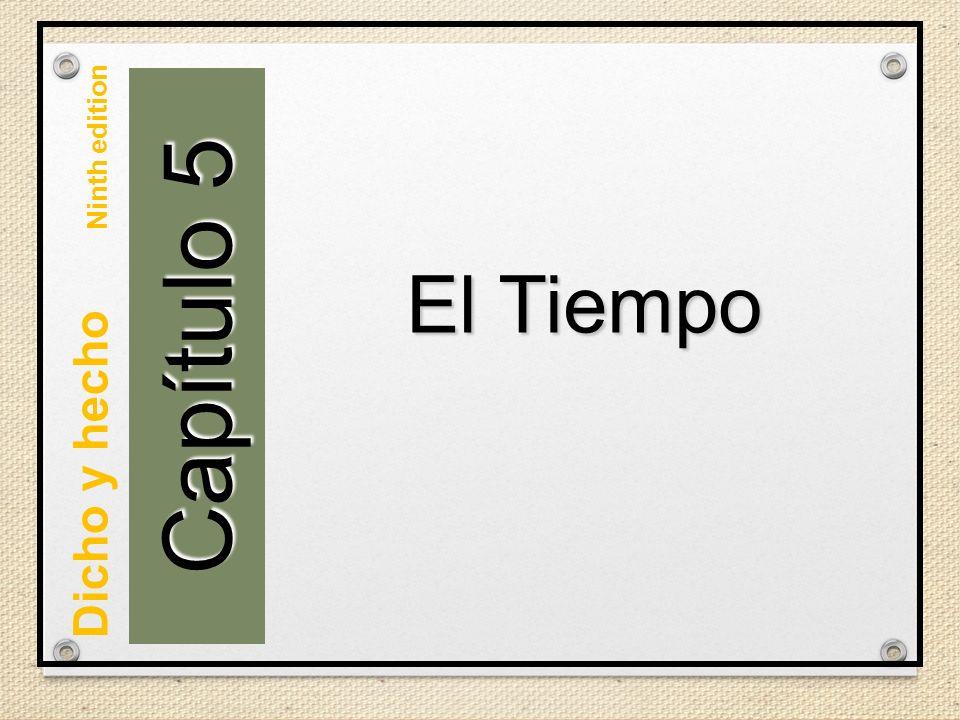 Capítulo 5 El Tiempo Dicho y hecho Ninth edition