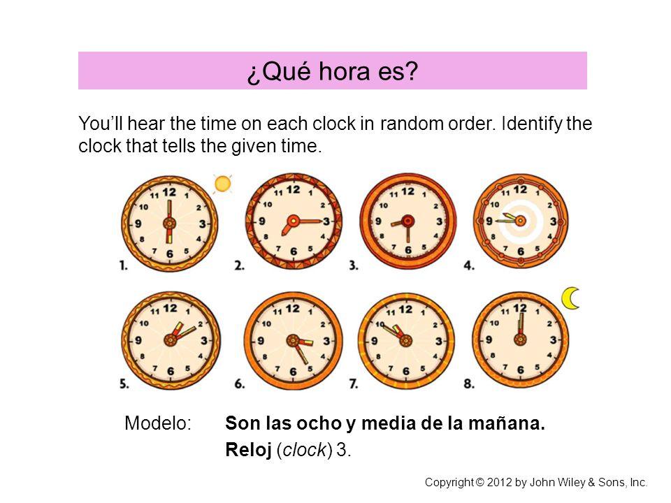 ¿Qué hora es. Modelo:Son las ocho y media de la mañana.