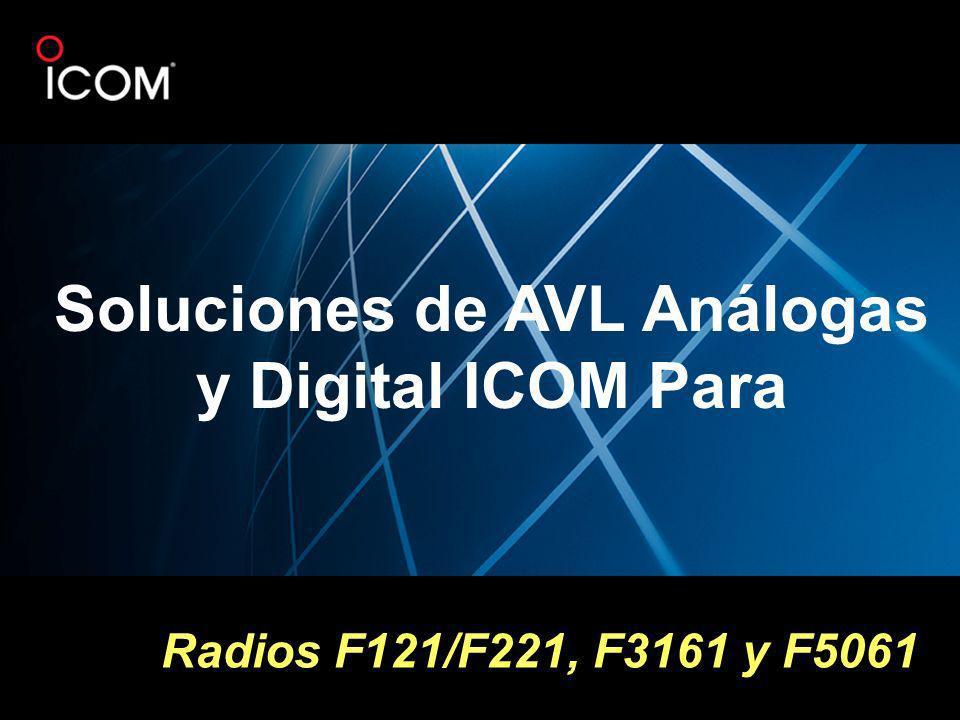 Radios F121/F221, F3161 y F5061 Soluciones de AVL Análogas y Digital ICOM Para