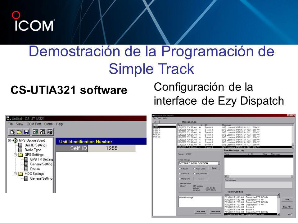 CS-UTIA321 software Configuración de la interface de Ezy Dispatch Demostración de la Programación de Simple Track