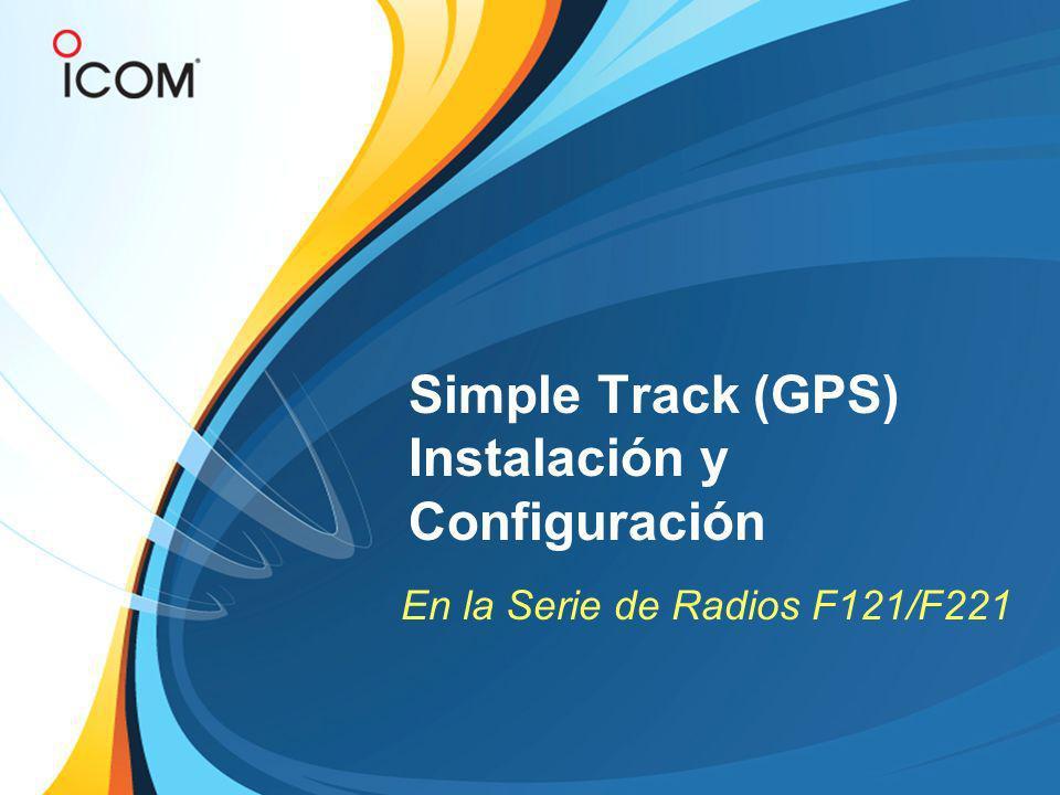 Simple Track (GPS) Instalación y Configuración En la Serie de Radios F121/F221