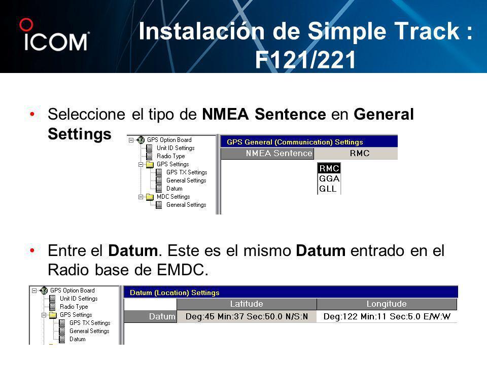 Seleccione el tipo de NMEA Sentence en General Settings Entre el Datum. Este es el mismo Datum entrado en el Radio base de EMDC. Instalación de Simple
