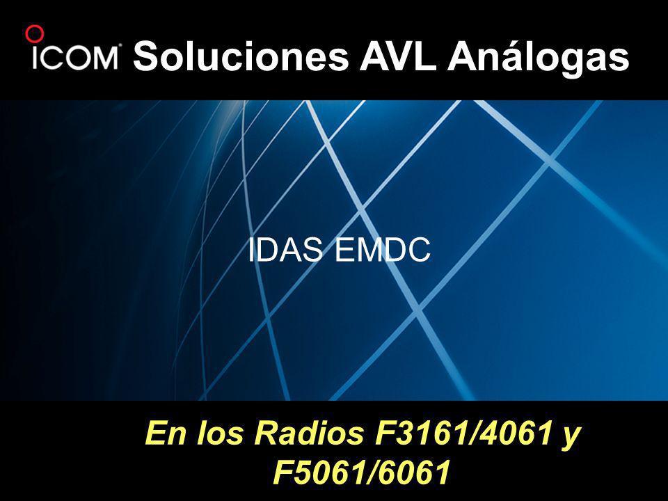 En los Radios F3161/4061 y F5061/6061 Soluciones AVL Análogas IDAS EMDC