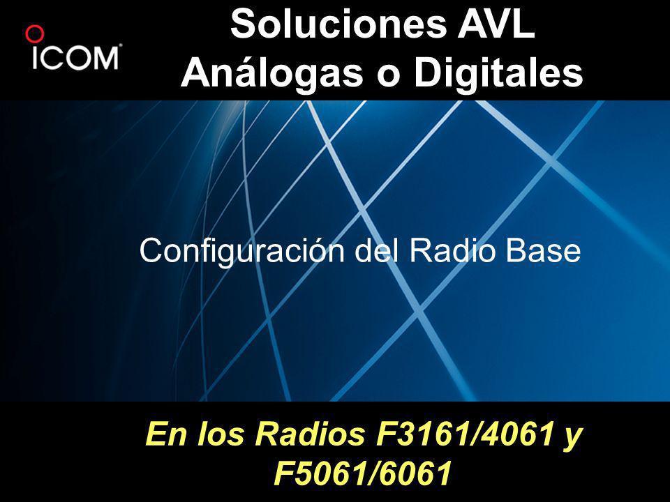 En los Radios F3161/4061 y F5061/6061 Soluciones AVL Análogas o Digitales Configuración del Radio Base