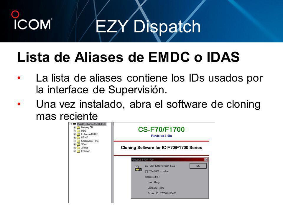 Lista de Aliases de EMDC o IDAS La lista de aliases contiene los IDs usados por la interface de Supervisión. Una vez instalado, abra el software de cl