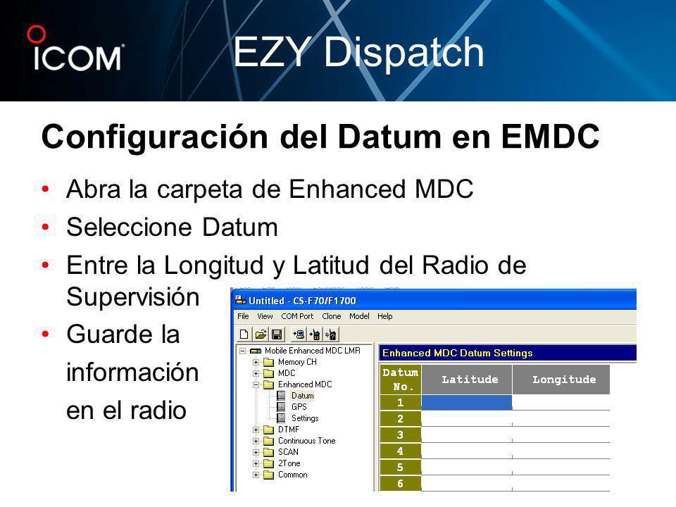 Abra la carpeta de Enhanced MDC Seleccione Datum Entre la Longitud y Latitud del Radio de Supervisión Guarde la información en el radio Configuración