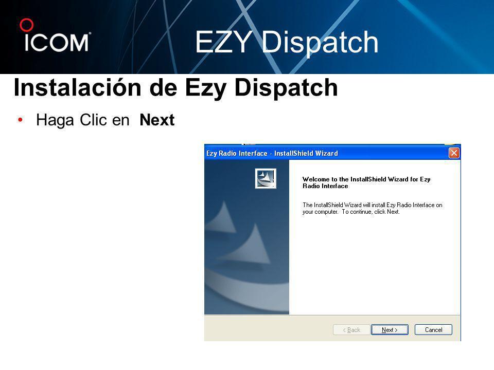 Instalación de Ezy Dispatch Haga Clic en Next EZY Dispatch