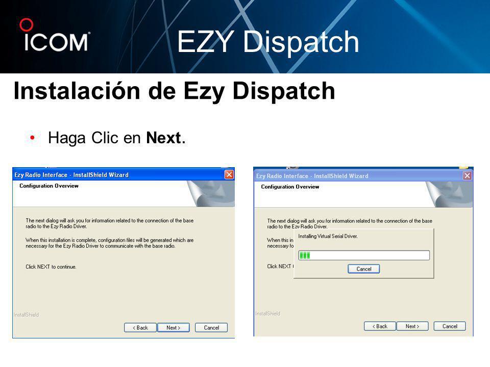 Haga Clic en Next. Instalación de Ezy Dispatch EZY Dispatch