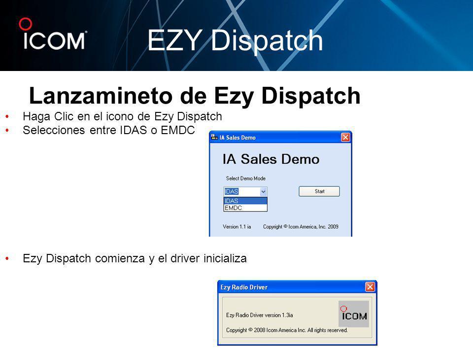 Haga Clic en el icono de Ezy Dispatch Selecciones entre IDAS o EMDC Ezy Dispatch comienza y el driver inicializa EZY Dispatch Lanzamineto de Ezy Dispa