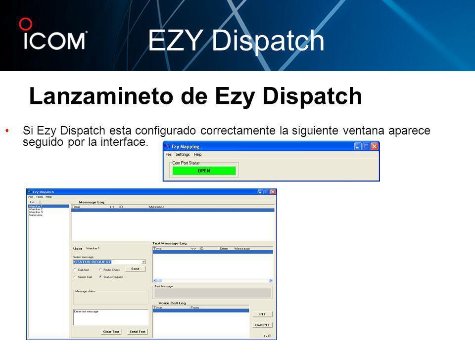 Si Ezy Dispatch esta configurado correctamente la siguiente ventana aparece seguido por la interface. EZY Dispatch Lanzamineto de Ezy Dispatch