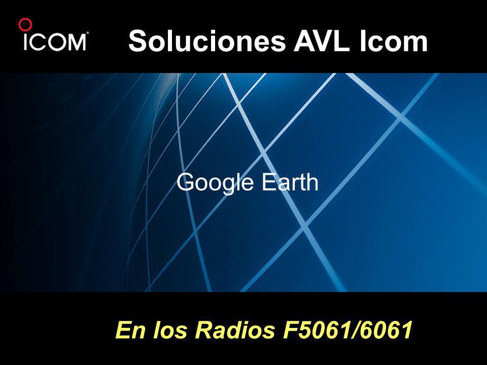 En los Radios F5061/6061 Soluciones AVL Icom Google Earth