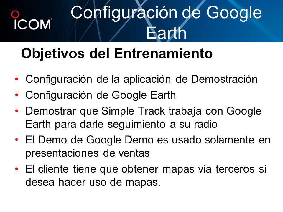 Objetivos del Entrenamiento Configuración de la aplicación de Demostración Configuración de Google Earth Demostrar que Simple Track trabaja con Google