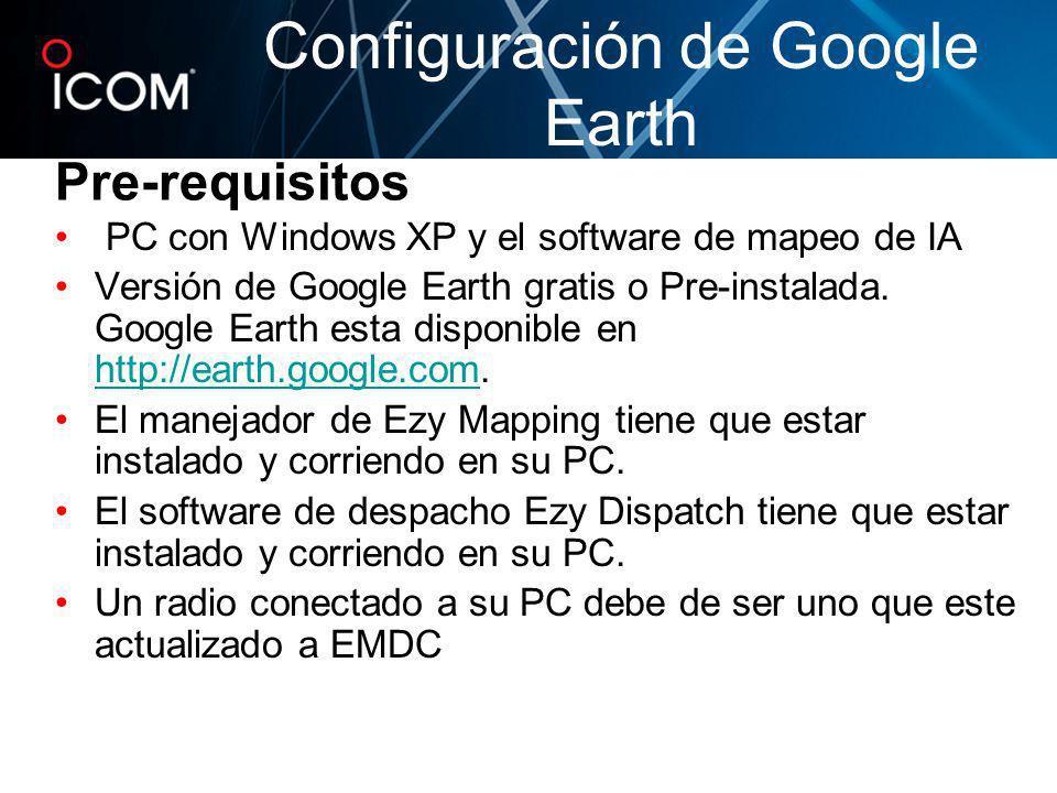 Pre-requisitos PC con Windows XP y el software de mapeo de IA Versión de Google Earth gratis o Pre-instalada. Google Earth esta disponible en http://e