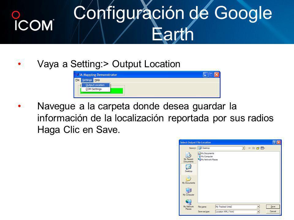 Vaya a Setting:> Output Location Navegue a la carpeta donde desea guardar la información de la localización reportada por sus radios Haga Clic en Save