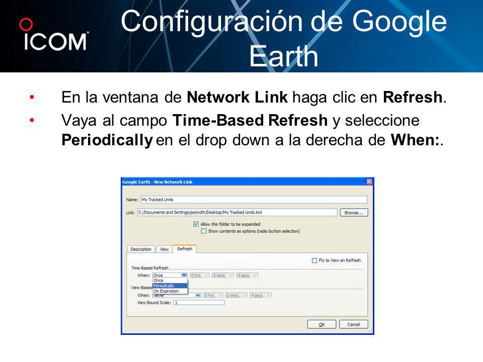 En la ventana de Network Link haga clic en Refresh. Vaya al campo Time-Based Refresh y seleccione Periodically en el drop down a la derecha de When:.