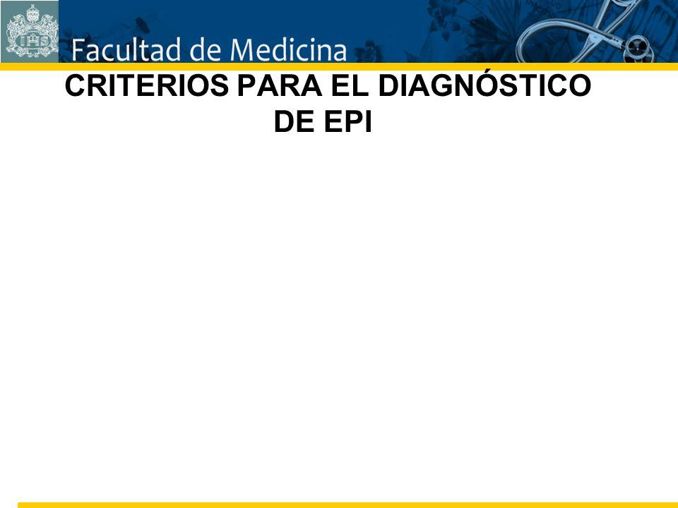 Facultad de Medicina Carrera 7 No. 40-62 Hospital Universitario San Ignacio Bogotá COLOMBIA CRITERIOS PARA EL DIAGNÓSTICO DE EPI