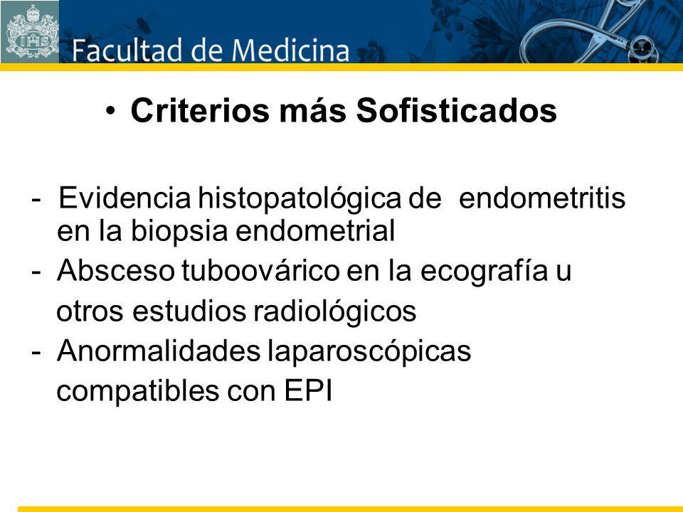Facultad de Medicina Carrera 7 No. 40-62 Hospital Universitario San Ignacio Bogotá COLOMBIA Criterios más Sofisticados - Evidencia histopatológica de