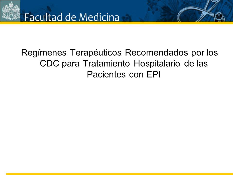 Facultad de Medicina Carrera 7 No. 40-62 Hospital Universitario San Ignacio Bogotá COLOMBIA Regímenes Terapéuticos Recomendados por los CDC para Trata