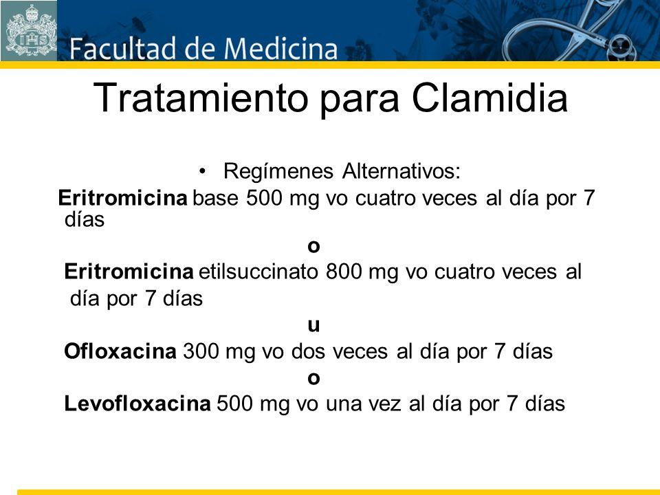 Facultad de Medicina Carrera 7 No. 40-62 Hospital Universitario San Ignacio Bogotá COLOMBIA Tratamiento para Clamidia Regímenes Alternativos: Eritromi