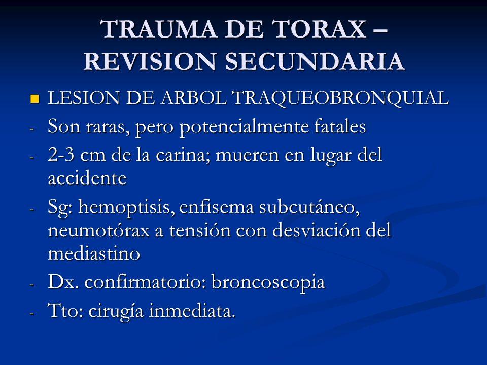 TRAUMA DE TORAX – REVISION SECUNDARIA LESION DE ARBOL TRAQUEOBRONQUIAL LESION DE ARBOL TRAQUEOBRONQUIAL - Son raras, pero potencialmente fatales - 2-3