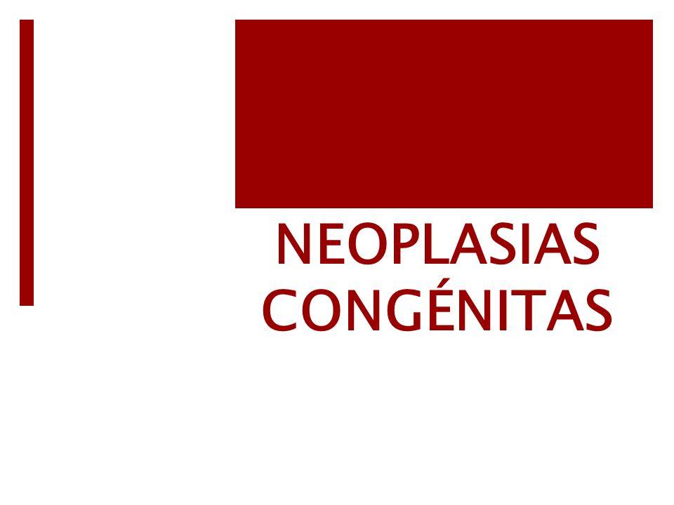 NEOPLASIAS CONGÉNITAS