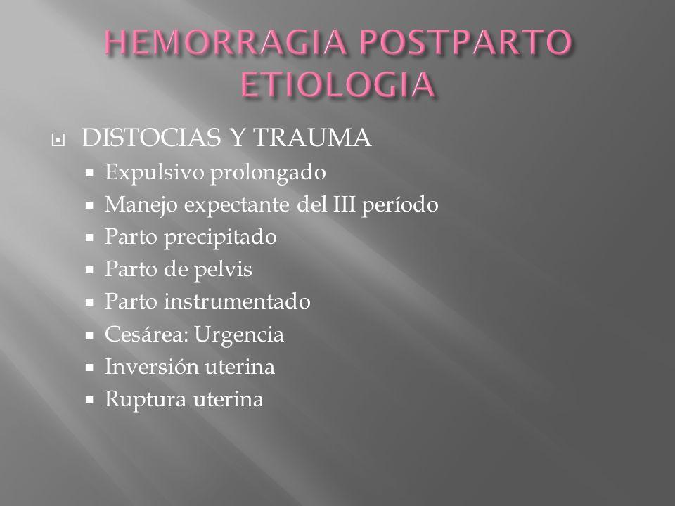 DISTOCIAS Y TRAUMA Expulsivo prolongado Manejo expectante del III período Parto precipitado Parto de pelvis Parto instrumentado Cesárea: Urgencia Inve