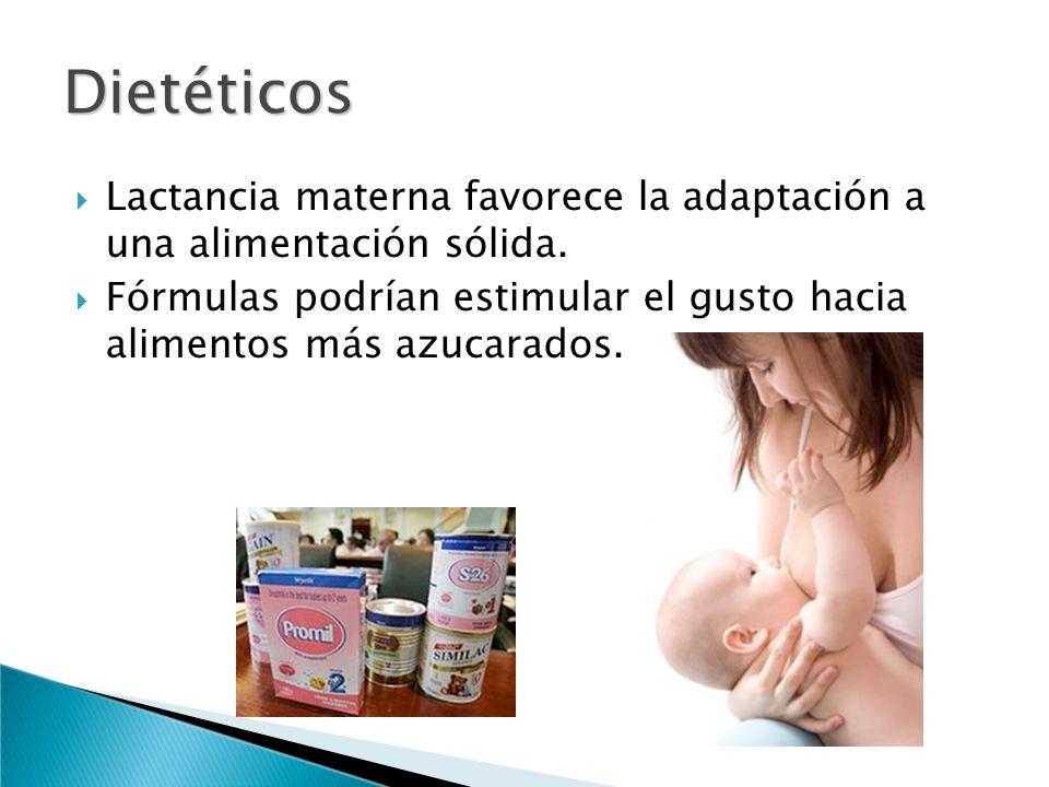 Lactancia materna favorece la adaptación a una alimentación sólida. Fórmulas podrían estimular el gusto hacia alimentos más azucarados. Dietéticos