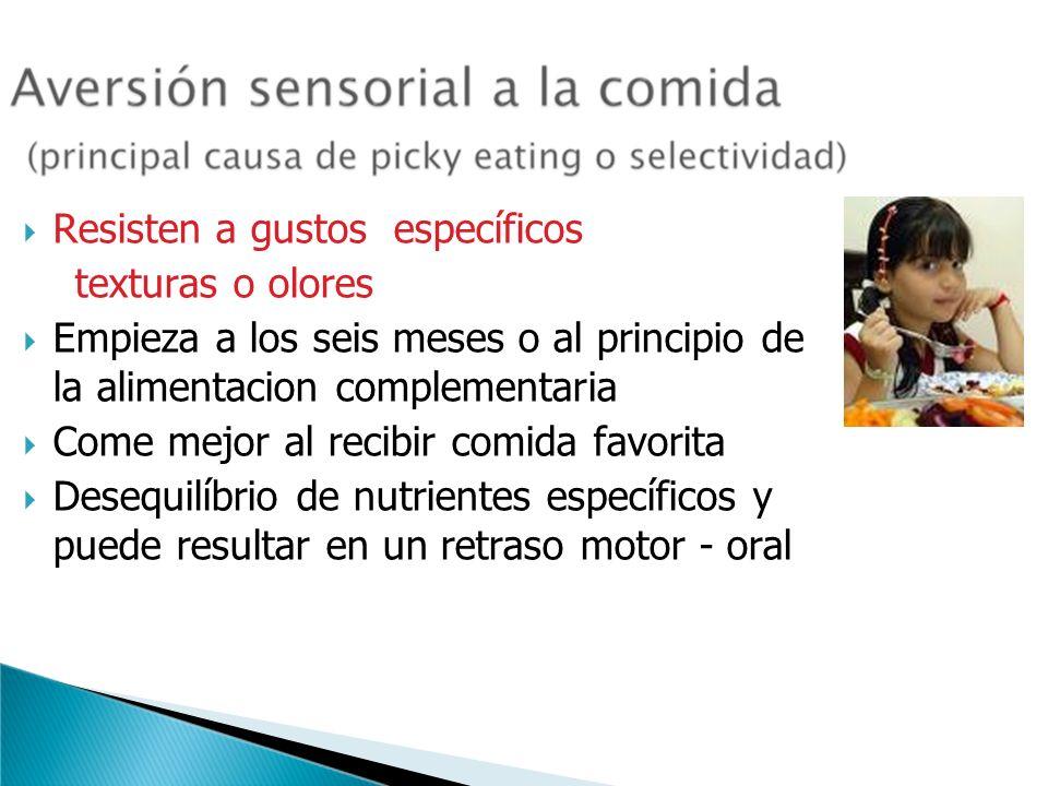 Resisten a gustos específicos texturas o olores Empieza a los seis meses o al principio de la alimentacion complementaria Come mejor al recibir comida