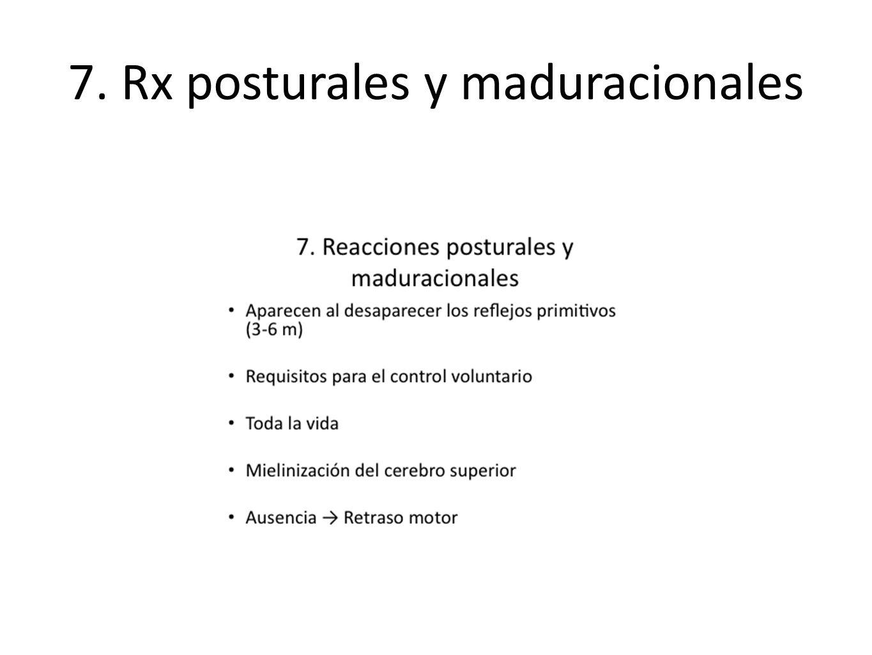 7. Rx posturales y maduracionales