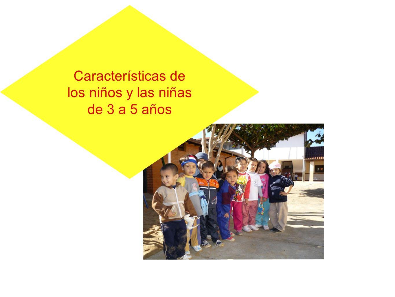 Características de los niños y las niñas de 3 a 5 años