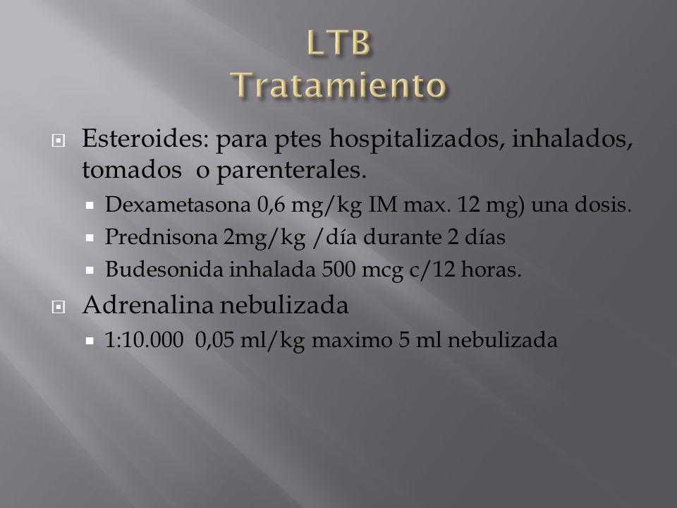 Esteroides: para ptes hospitalizados, inhalados, tomados o parenterales. Dexametasona 0,6 mg/kg IM max. 12 mg) una dosis. Prednisona 2mg/kg /día duran