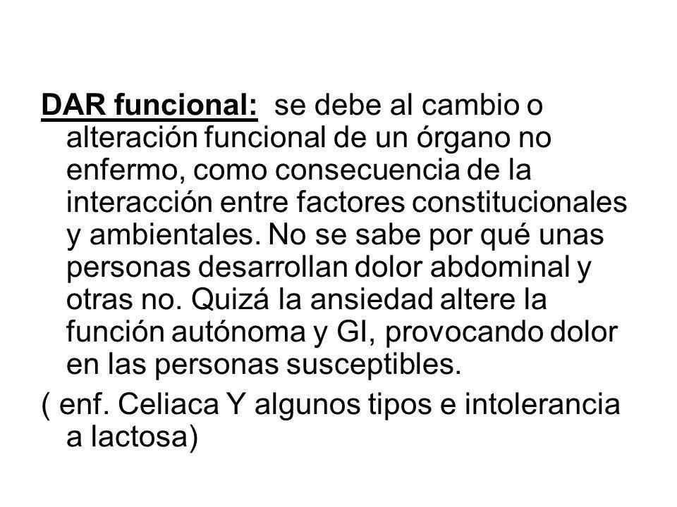 DAR funcional: se debe al cambio o alteración funcional de un órgano no enfermo, como consecuencia de la interacción entre factores constitucionales y