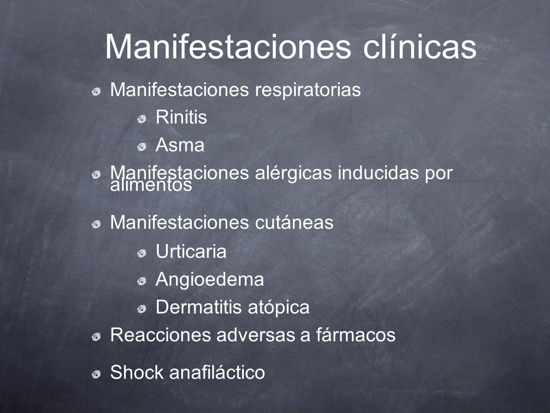 Manifestaciones respiratorias Rinitis Asma Manifestaciones alérgicas inducidas por alimentos Manifestaciones cutáneas Urticaria Angioedema Dermatitis