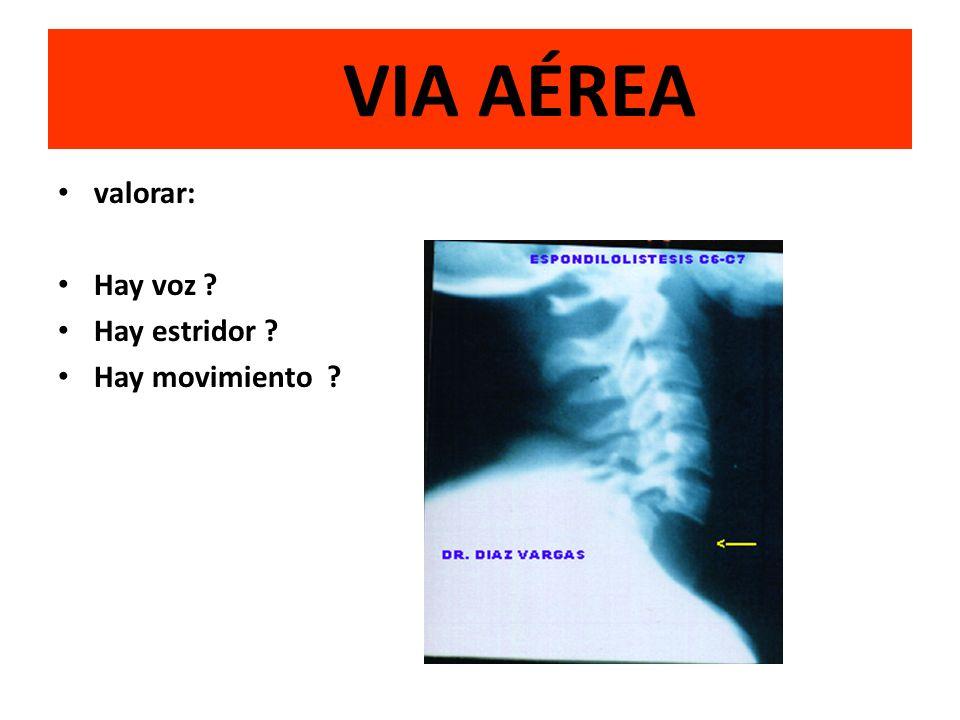 Valoración Primaria A - VIA AEREA B - RESPIRACION - BREATHING C - CIRCULACION D - DESVESTIR AL PACIENTE Y TR E - EXAMEN NEUROLOGICO
