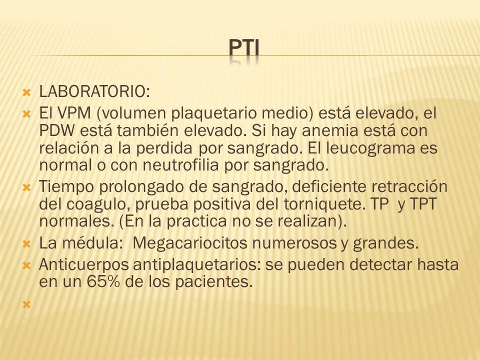 LABORATORIO: El VPM (volumen plaquetario medio) está elevado, el PDW está también elevado. Si hay anemia está con relación a la perdida por sangrado.