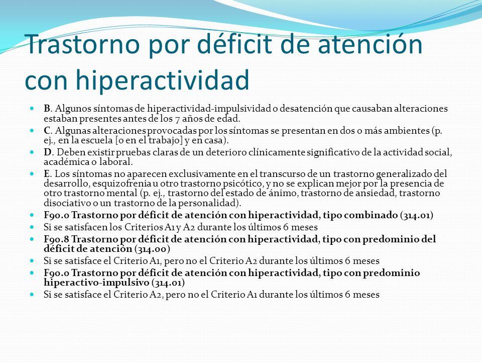 Trastorno por déficit de atención con hiperactividad B. Algunos síntomas de hiperactividad-impulsividad o desatención que causaban alteraciones estaba