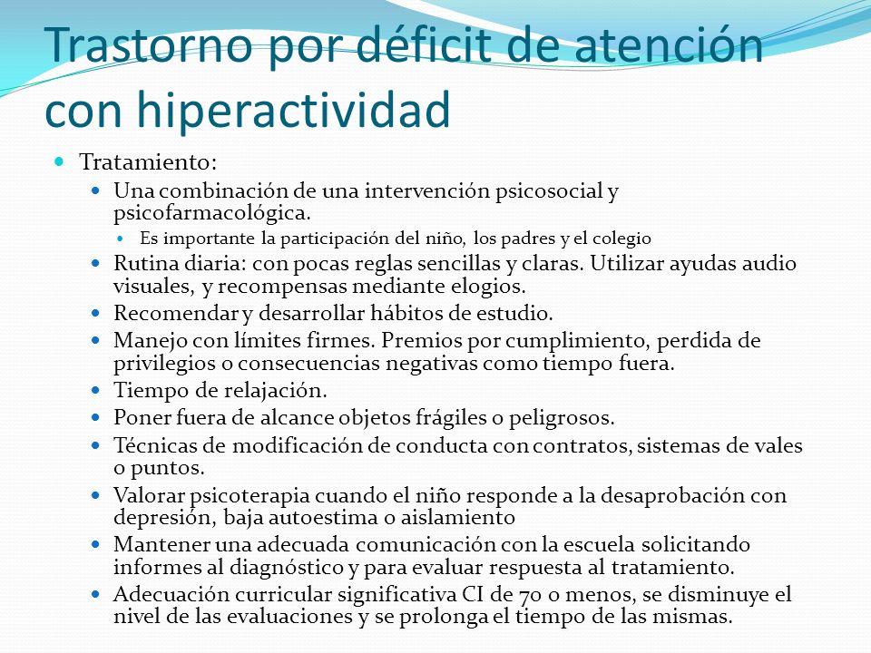 Trastorno por déficit de atención con hiperactividad Tratamiento: Una combinación de una intervención psicosocial y psicofarmacológica. Es importante
