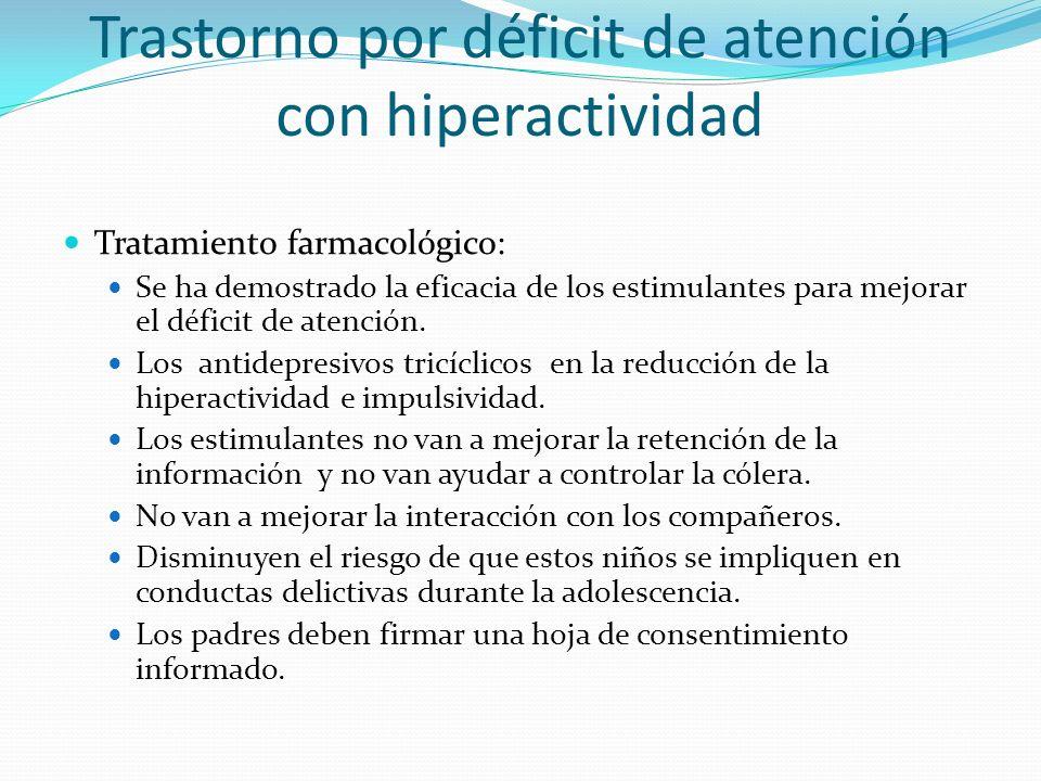Trastorno por déficit de atención con hiperactividad Tratamiento farmacológico: Se ha demostrado la eficacia de los estimulantes para mejorar el défic