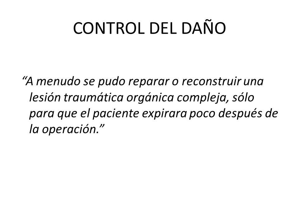 CONTROL DEL DAÑO PROGRAMACION DE LA REOPERACION Cuando el paciente esté normotérmico y con coagulación NL Rango varía de 24 a 48 hrs.
