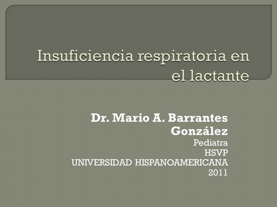 Dr. Mario A. Barrantes González Pediatra HSVP UNIVERSIDAD HISPANOAMERICANA 2011