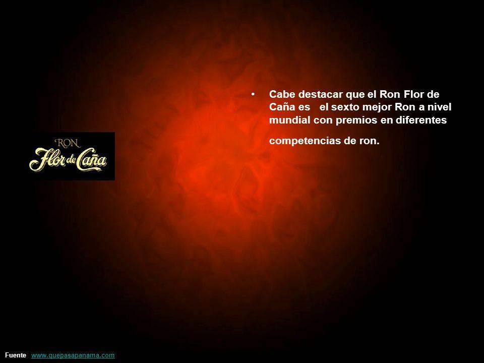 Cabe destacar que el Ron Flor de Caña es el sexto mejor Ron a nivel mundial con premios en diferentes competencias de ron. Fuente: www.quepasapanama.c